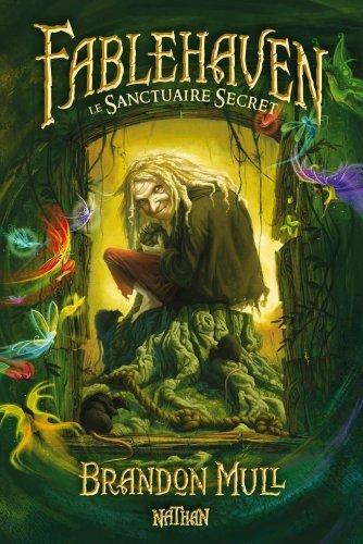 Brandon Mull : Fablehaven - Le Sanctuaire Secret