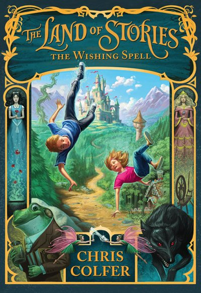 Chris Colfer : THE LAND OF STORIES, The Wishing Spell
