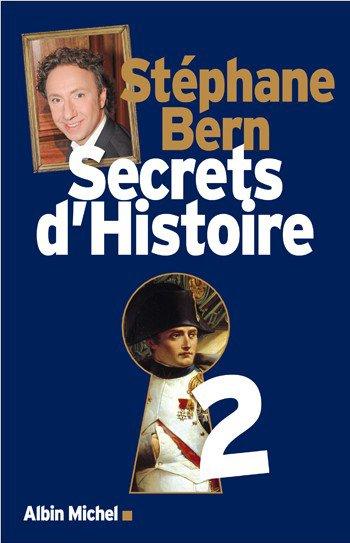 Stéphane Bern : Secrets d'Histoire, tome 2.