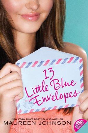 Maureen Johnson : 13 little blue envelopes