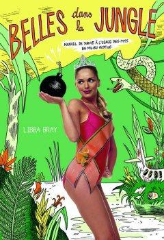 Libba Bray : Belles dans la jungle