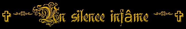 ✞༺༻ Un silence infâme ༺༻✞