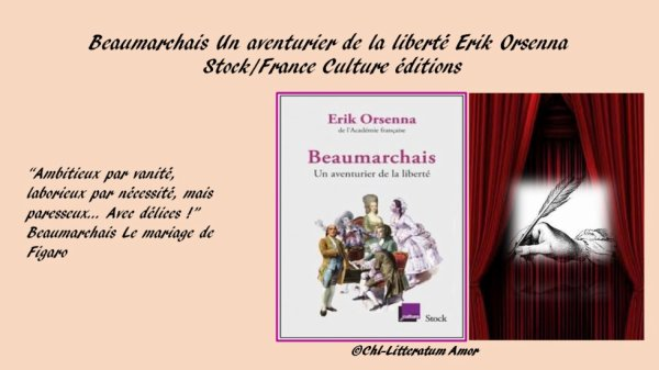 Beaumarchais Un aventurier de la liberté Erik Orsenna aux éditions Stock/France Culture