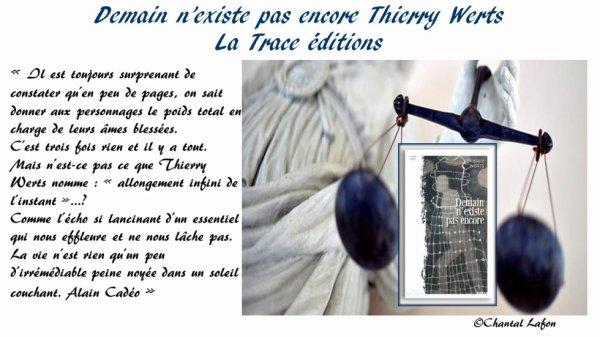 Demain n'existe pas encore Thierry Werts aux éditions La Trace