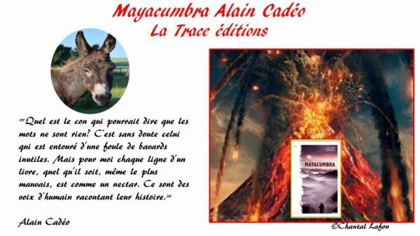 Mayacumbra Alain Cadéo aux éditions La Trace