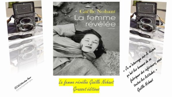 La femme révélée Gaëlle Nohant aux éditions Grasset.