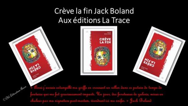 Crève la fin Jack Boland aux éditions La Trace.