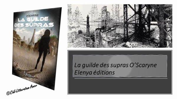 La guilde des Supras O'Scaryne aux éditions Elenya.