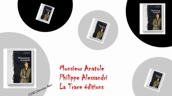 Monsieur Anatole Philippe Alessandri aux éditions La Trace.