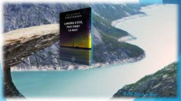 Lumière d'été, puis vient la nuit Jón Kalman Stefánsson Traduit par Eric Boury aux éditions Grasset