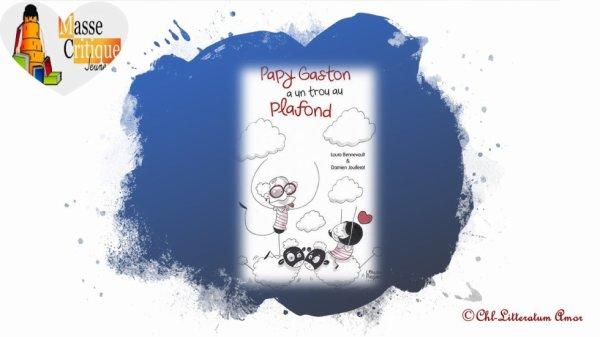 Papy Gaston a un trou dans le plafond Laura Bennevault & Damien Jouillerot Editions L'Autre Regard