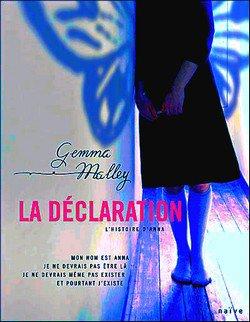La déclaration - Tome 1: l'histoire d'Anna Gemma Malley