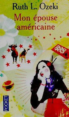 Mon épouse américaine Ruth L. Ozeki