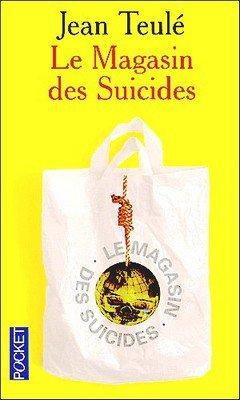 Le magasin des suicides  Jean Teulé