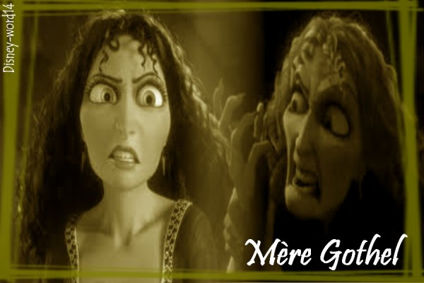 Mère Gothel , Etre méchant , c'est tout un art : )