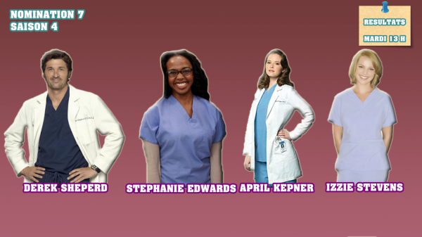 Nominations 7 : Derek / Stephanie / April / Izzie
