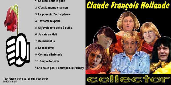 Le best of de Claude Francois Hollande. Montage Florian Pinet. Partagez massivement