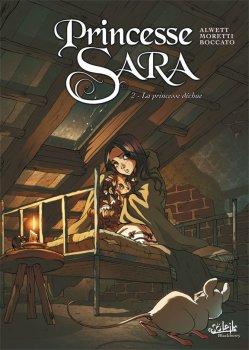 Princesse Sara, tome 2 : la princesse déchue, de Alwett, Moretti et Boccato