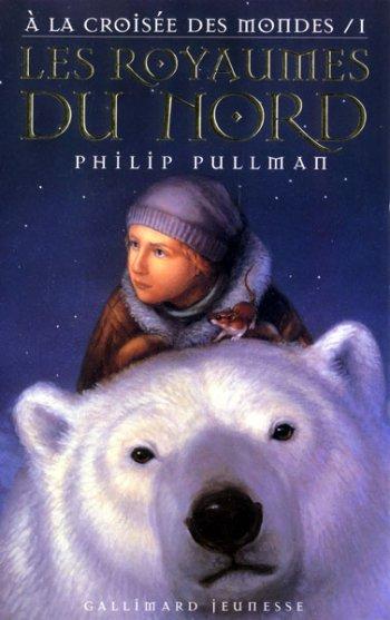 A la croisée des mondes, tome 1 : Les ryaumes du Nord - de Philip Pullman