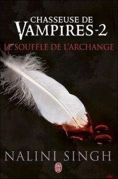 Chasseuse de vampires, tome 2 : Le souffle de l'archange - de Nalini Singh