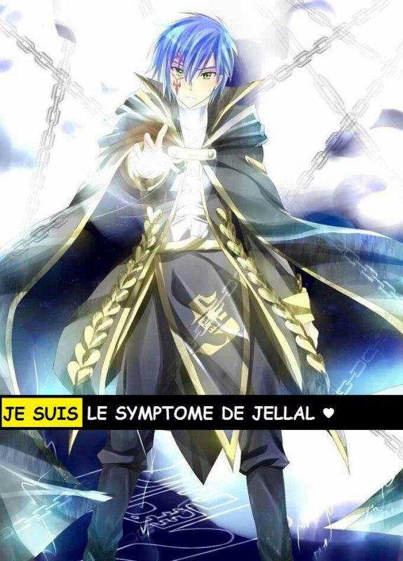 Je suis le symptôme de Jellal ♥