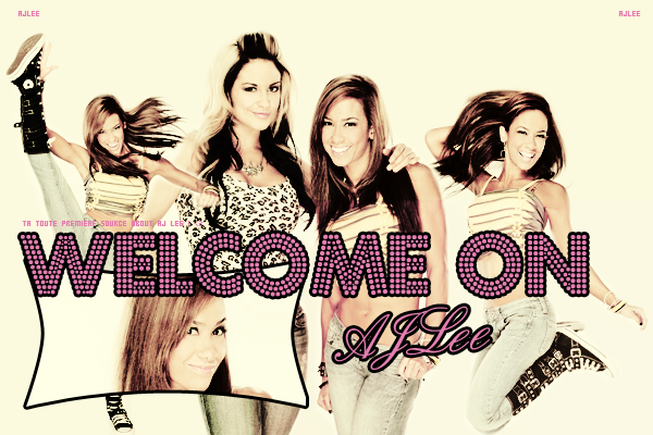 Welcome On AJLee
