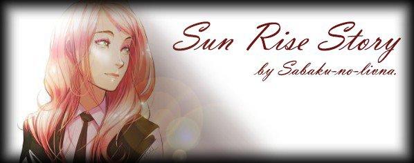 ❈ 3 shots :  Sun Rise Story ❈