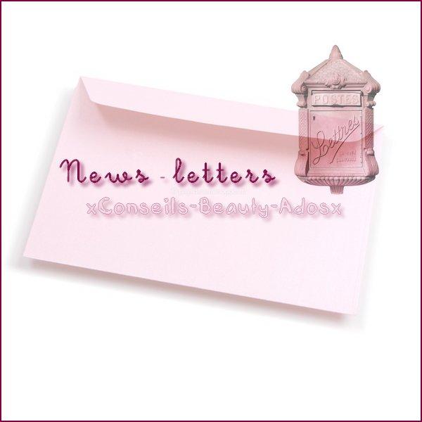 › News-letters sur xConseils-Beauty-Adosx