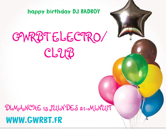 on n'est party dans 3min DJ  BADBOY EN LIVE POUR LE BIRTDAY PARTY www.gwrtbt.fr