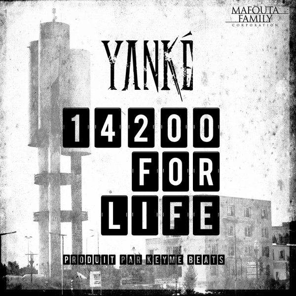 J'irais au bout de mes reves / Yanké - 14200 For life (2013)
