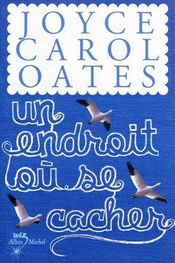 Un endroit où se cacher - Joyce Carol Oates