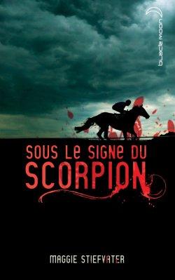 Sous le signe du Scorpion - Maggie Stiefvater