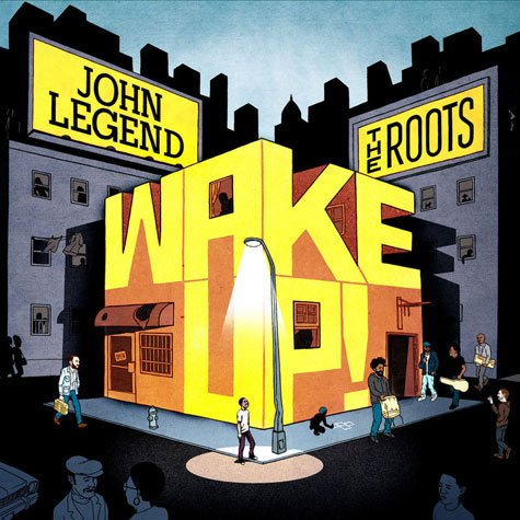 JOHN LEGEND & THE ROOTS  :    WAKE UP