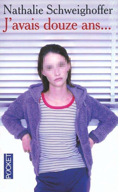 J'avais douze ans - Nathalie Schweighoffer