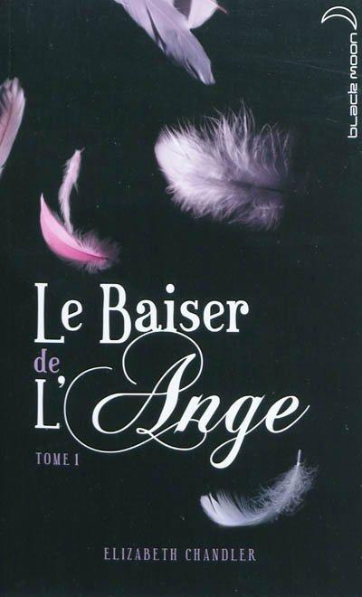 Le baiser de l'ange - Elizabeth Chandler
