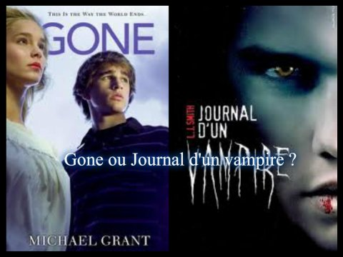 gone ou journal d'un vampire ?