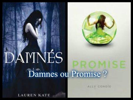 Damnés ou Promise ?