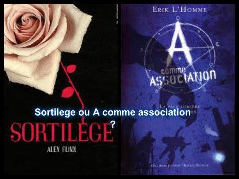 Sortilège ou A comme association ?