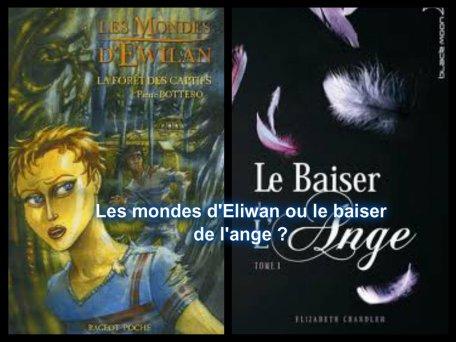 Les mondes d'Eliwan ou le baiser de l'ange ?