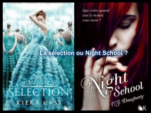 La sélection ou Night School ?
