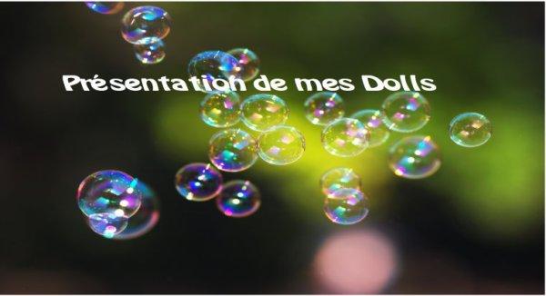 Présentation de mes dolls !