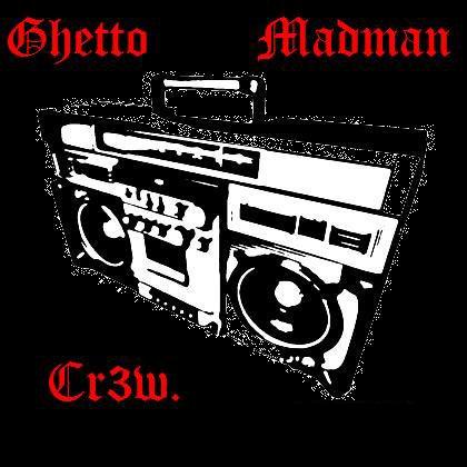 Blog de Ghetto-Madman-Crew