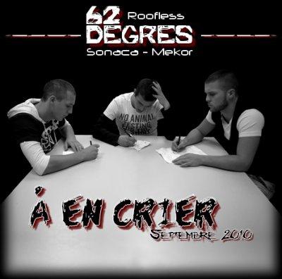 """Album """" A en crier"""" du crew 62-degrés fini sorti fin septembre"""
