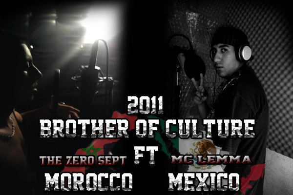 "Mixtape "" Brothér Of Culture "" / Brothér Of Culture -- Thé Zéro Sépt Featuring Mc Lemma ( Mexico -Morocco) (2011)"