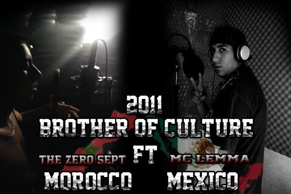 "Mixtape "" Brothér Of Culture "" / Brothér Of Culture -- Thé Zéro Sépt Featuring Mc Lemma ( Mexico -Morocco) (2011)"