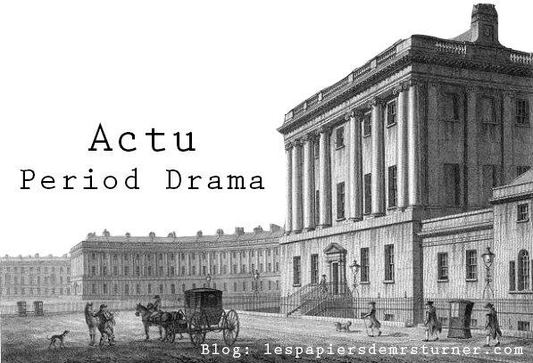 RDV du Blog: Actu Period Drama