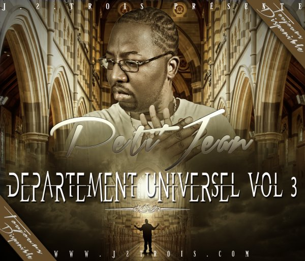 "PETI JEAN - DEPARTEMENT UNIVERSEL vol.3 ALBUM DISPONIBLE EN "" MP3 = 10 TITRES & CD = 16 TITRES"