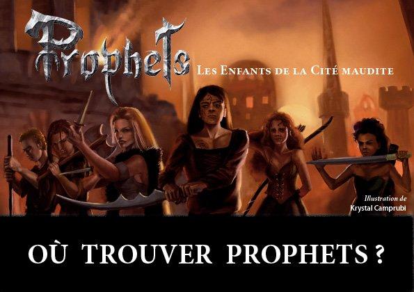 OÙ TROUVER PROPHETS ?