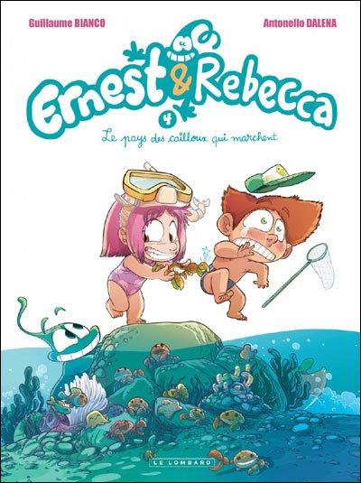 Nouveaux livre : Ernest et Rebecca tome 4, le pays des cailloux qui marchent.