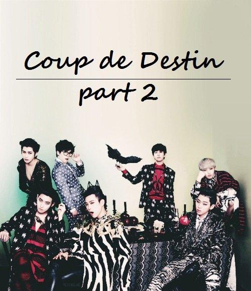 Coup de Destin - Partie 2 - Block B
